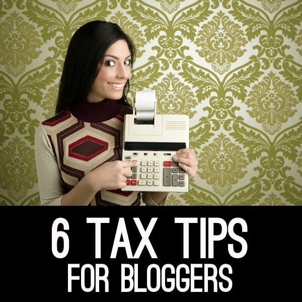 6 tax tips for bloggers