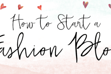 How To Start A Fashion Blog Header
