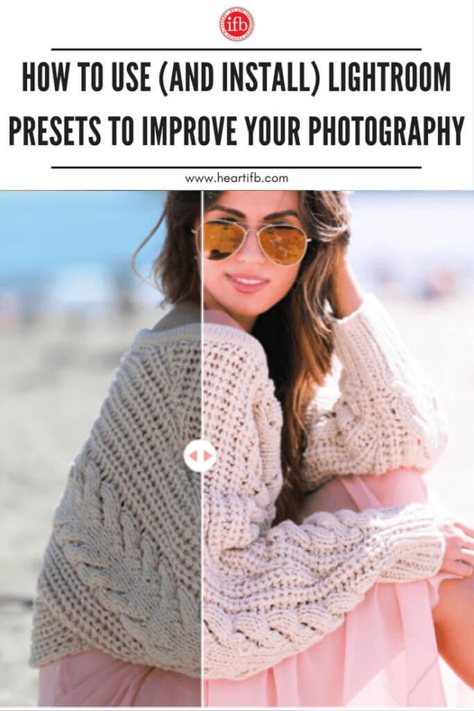 Use Install Lightroom Presets Improve Photo