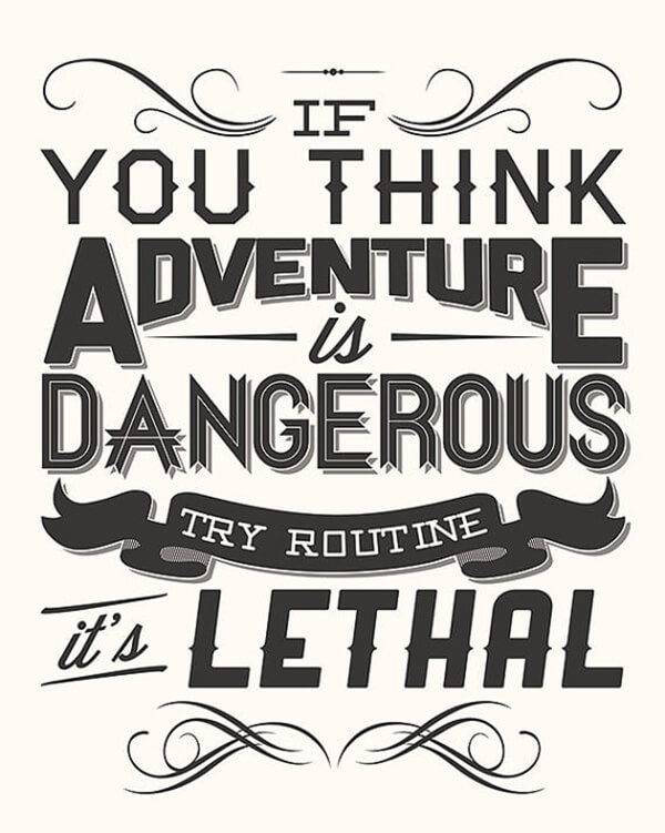 adventure dangerous routine lethal