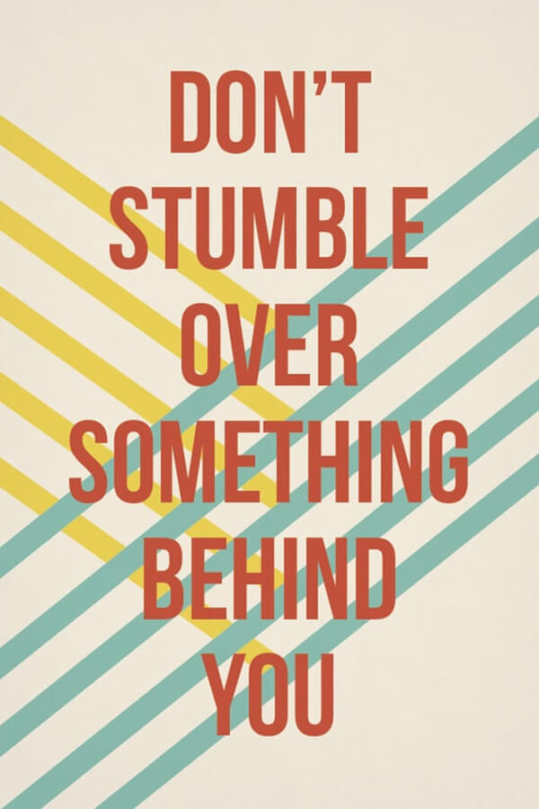 dont stumble over something