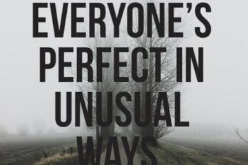 everyone perfect unusual ways