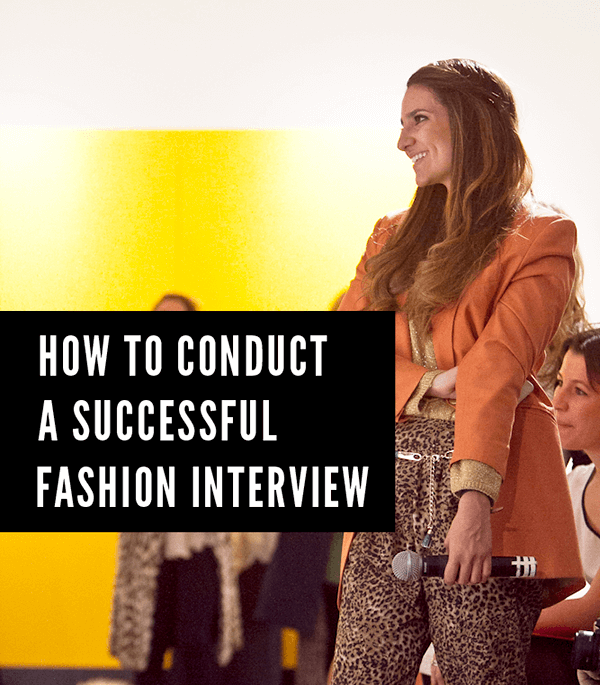 how to conduct a fashion interview