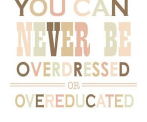never overdressed overeducated
