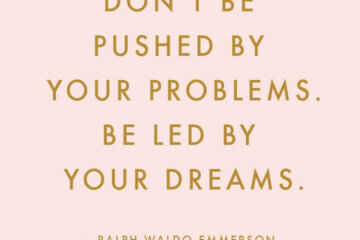pushed problems led dreams