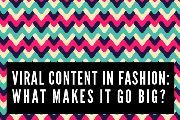 viral content fashion blogging